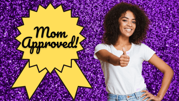 Mom Approved Products!